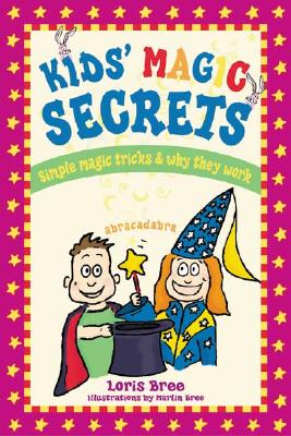 Kids' Magic Secrets: Simple Magic Tricks & Why They Work Cover Image