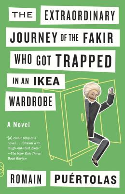 The Extraordinary Journey of the Fakir Who Got Trapped in an Ikea Wardrobe (Vintage Contemporaries) Cover Image