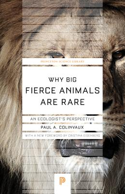 Why Big Fierce Animals Are Rare: An Ecologist's Perspective (Princeton Science Library #56) Cover Image
