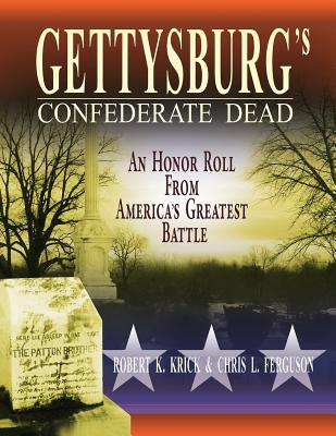 Gettysburg's Confederate Dead: An Honor Roll from America's Greatest Battle cover