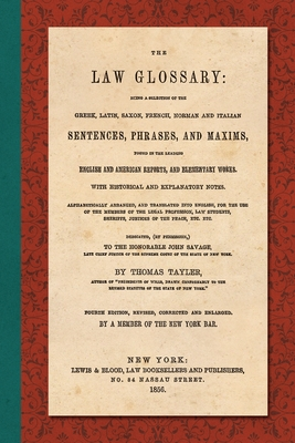 The Law Glossary. Fourth Edition (1856) Cover Image