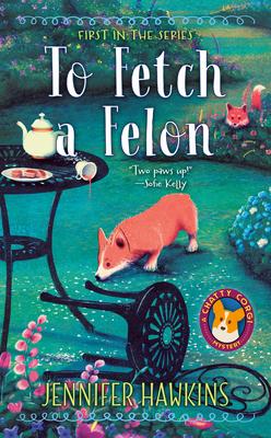 Cover for To Fetch a Felon (A Chatty Corgi Mystery #1)