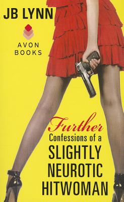 Further Confessions of a Slightly Neurotic Hitwoman Cover