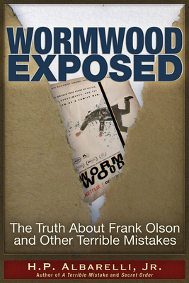 Wormwood Exposed: The Truth About Frank Olson and Other Terrible Mistakes Cover Image