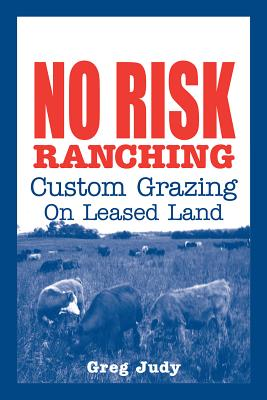 No Risk Ranching: Custom Grazing on Leased Land Cover Image