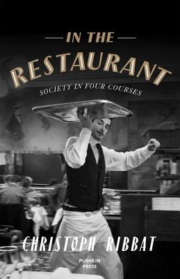 In the Restaurant: Society in Four Courses Cover Image