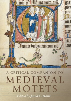 A Critical Companion to Medieval Motets (Studies in Medieval and Renaissance Music #17) cover