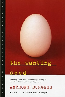 The Wanting Seed (Norton Paperback Fiction) Cover Image