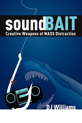 Soundbait: Creative Weapons of Mass Distraction Cover Image
