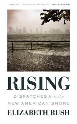 Rising: Dispatches from the New American Shore Cover Image