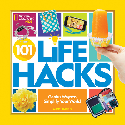 101 Life Hacks: Genius Ways to Simplify Your World Cover Image