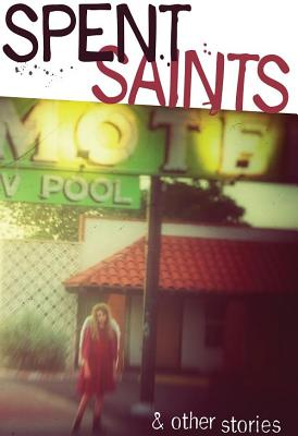 Spent Saints & Other Stories Cover