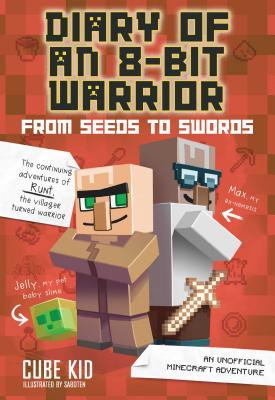 Diary of an 8-Bit Warrior: From Seeds to Swords (Book 2 8-Bit Warrior series): An Unofficial Minecraft Adventure Cover Image