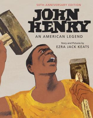 John Henry: An American Legend 50th Anniversary Edition Cover Image