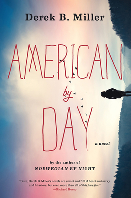 AMERICAN BY DAY, by Derek B. Miller