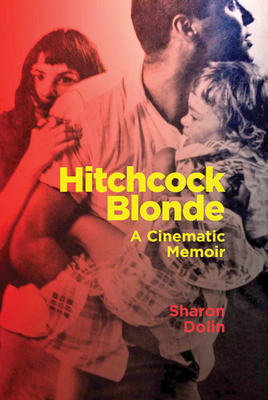 Hitchcock Blonde: A Cinematic Memoir Cover Image