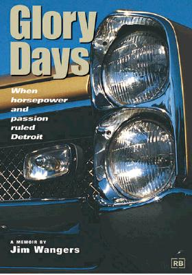 Glory Days: When Horsepower and Passion Ruled Detroit (Pontiac) cover