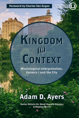 Kingdom in Context: Missiological Interpretation, Genesis 1 and the City Cover Image