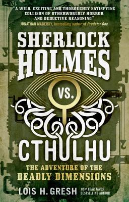 Sherlock Holmes vs. Cthulhu: The Adventure of the Deadly Dimensions: Sherlock Holmes vs. Cthulhu Cover Image