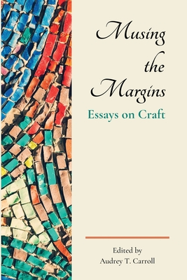 Musing the Margins: Essays on Craft Cover Image