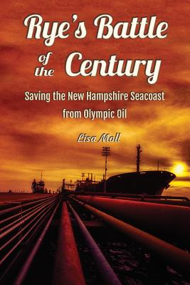 Rye's Battle of the Century: Saving the New Hampshire Seacoast from Olympic Oil Cover Image