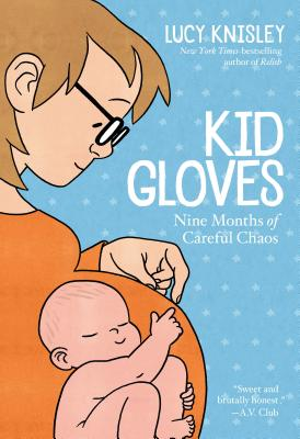 Kid Gloves: Nine Months of Careful Chaos Cover Image