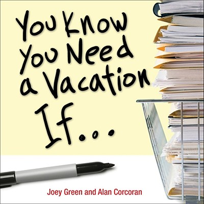 You Know You Need a Vacation If... Cover