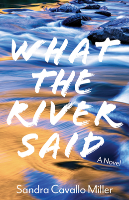 What the River Said: A Novel Cover Image