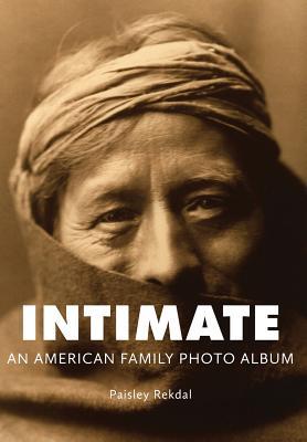 Intimate: An American Family Photo Album (Tupelo Press Lineage) Cover Image