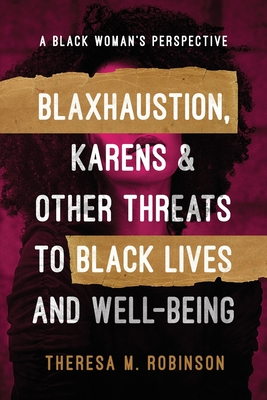 Blaxhaustion, Karens & Other Threats to Black Lives and Well-Being Cover Image