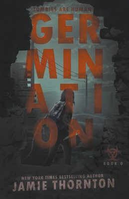 Cover for Germination (Zombies Are Human, Book Zero)