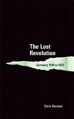 The Lost Revolution: Germany 1918 to 1923 Cover Image