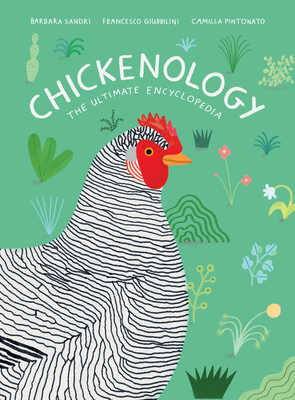 Chickenology: The Ultimate Encyclopedia (The Farm Animal Series) Cover Image
