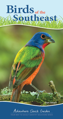 Birds of the Southeast: Your Way to Easily Identify Backyard Birds (Adventure Quick Guides) Cover Image