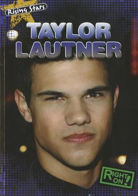 Taylor Lautner (Rising Stars) Cover Image