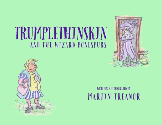 Trumplethinskin and the Wizard Bonespurs Cover Image