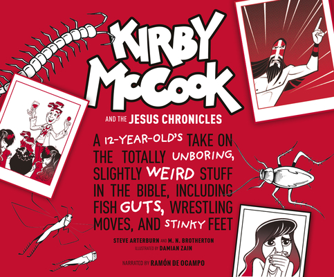 Kirby McCook and the Jesus Chronicles: A 12-Year-Old's Take on the Totally Unboring, Slightly Weird Stuff in the Bible, Including Fish Guts, Wrestling Cover Image
