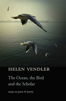 The Ocean, the Bird, and the Scholar: Essays on Poets and Poetry Cover Image