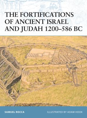 The Fortifications of Ancient Israel and Judah 1200-586 BC Cover Image