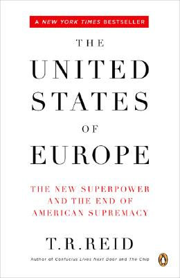 The United States of Europe: The New Superpower and the End of American Supremacy Cover Image