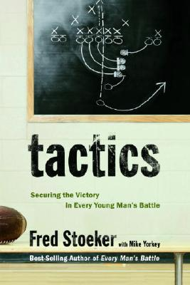 Tactics: Securing the Victory in Every Young Man's Battle Cover Image