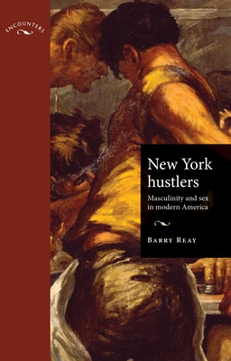New York Hustlers PB: Masculinity and Sex in Modern America (Encounters: Cultural Histories) Cover Image