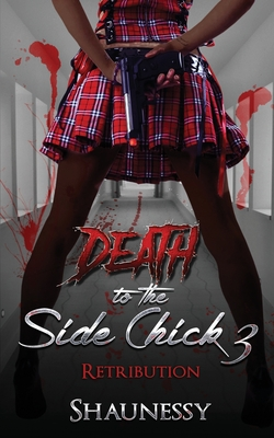 Death Of The Side Chick 3: Retribution Cover Image