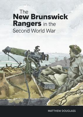 The New Brunswick Rangers in the Second World War Cover Image