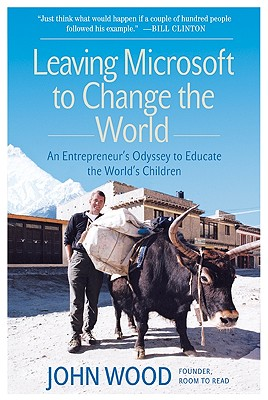 Leaving Microsoft to Change the World: An Entrepreneur's Odyssey to Educate the World's Children Cover Image
