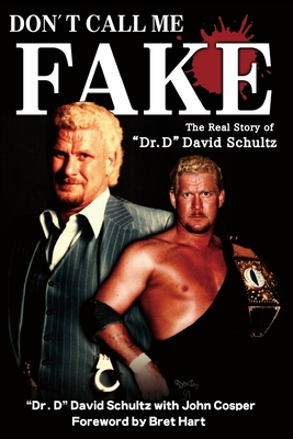 Don't Call Me Fake: The Real Story of Dr. D David Schultz Cover Image
