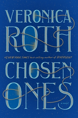 Chosen Ones: The new novel from NEW YORK TIMES best-selling author Veronica Roth Cover Image