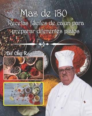 mas de 180 Recetas fáciles de cajun para preparar diferentes platos: salchicha, bagre, cocina mejor comida aperitivos reales Cover Image