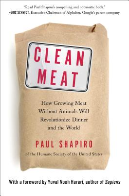 Clean Meat: How Growing Meat Without Animals Will Revolutionize Dinner and the World Cover Image