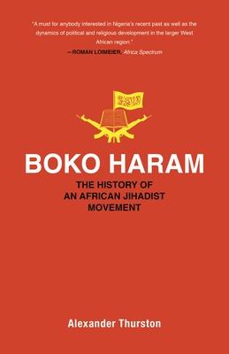 Boko Haram: The History of an African Jihadist Movement (Princeton Studies in Muslim Politics #65) Cover Image